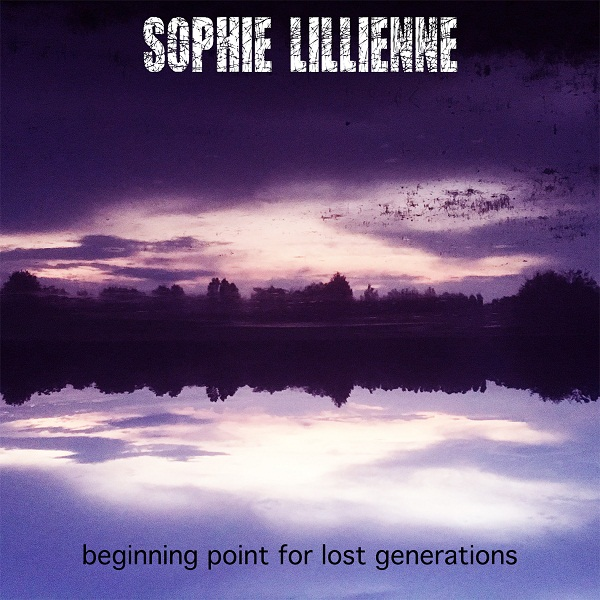 Sophie Lillienne - Beginning Point For Lost Generations